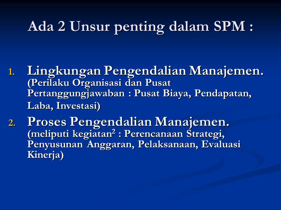 Ada 2 Unsur penting dalam SPM :