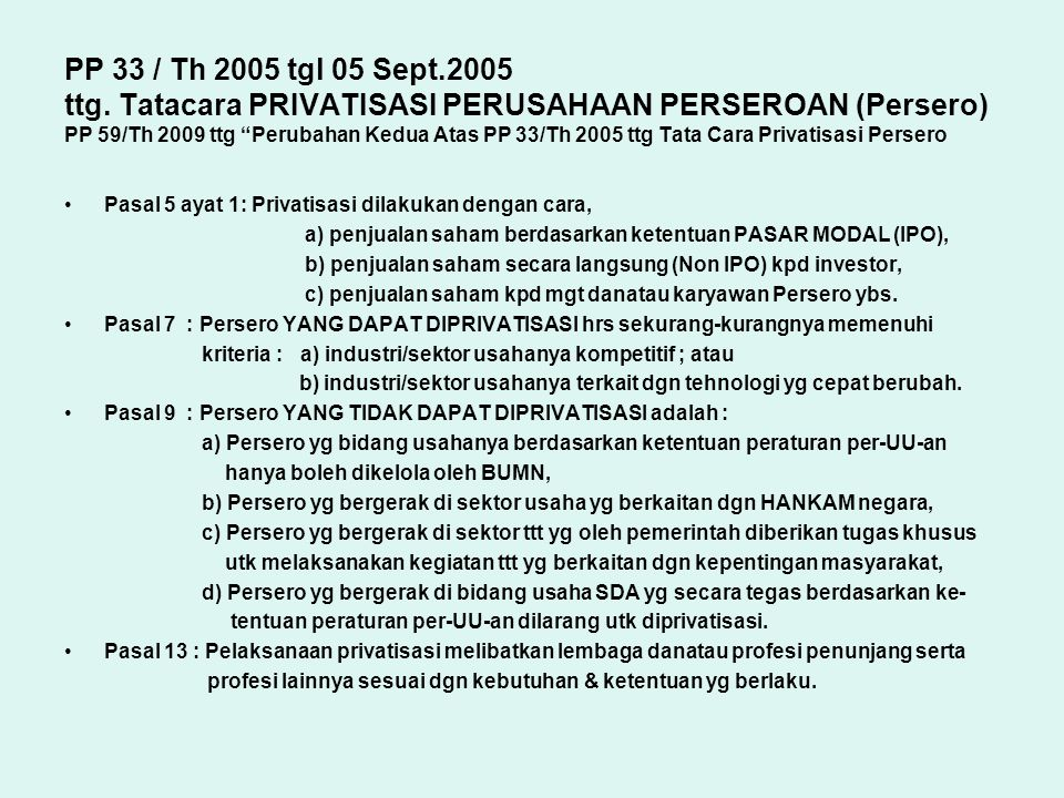 PP 33 / Th 2005 tgl 05 Sept.2005 ttg. Tatacara PRIVATISASI PERUSAHAAN PERSEROAN (Persero) PP 59/Th 2009 ttg Perubahan Kedua Atas PP 33/Th 2005 ttg Tata Cara Privatisasi Persero
