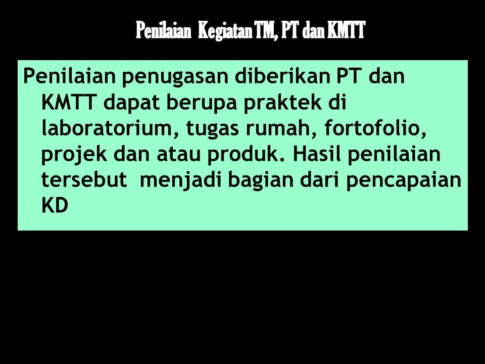 Penilaian Kegiatan TM, PT dan KMTT