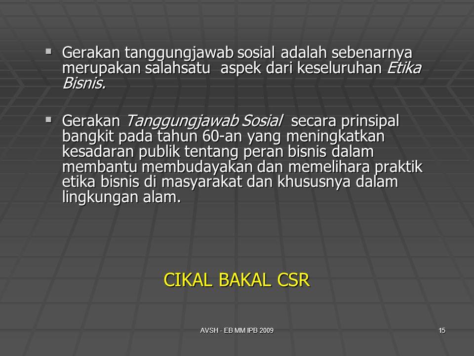 Gerakan tanggungjawab sosial adalah sebenarnya merupakan salahsatu aspek dari keseluruhan Etika Bisnis.