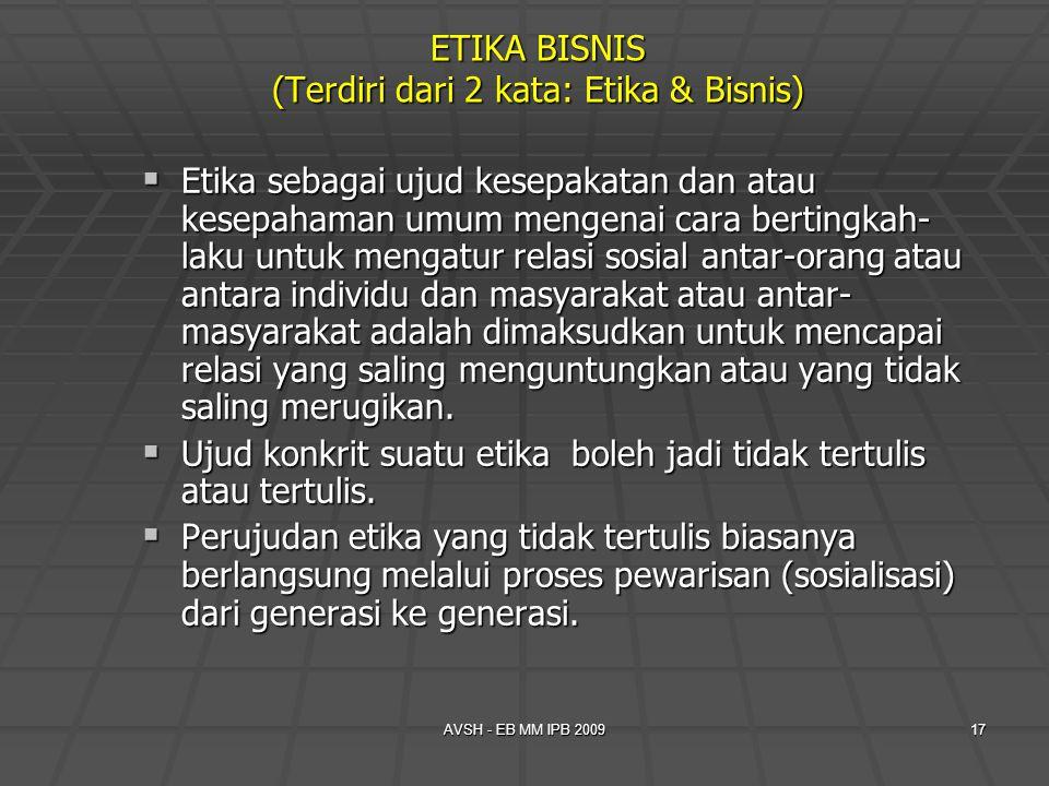 ETIKA BISNIS (Terdiri dari 2 kata: Etika & Bisnis)