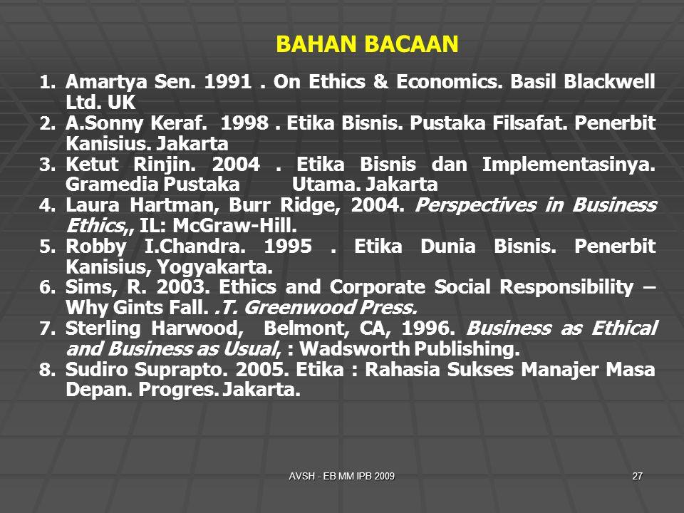 BAHAN BACAAN Amartya Sen. 1991 . On Ethics & Economics. Basil Blackwell Ltd. UK.