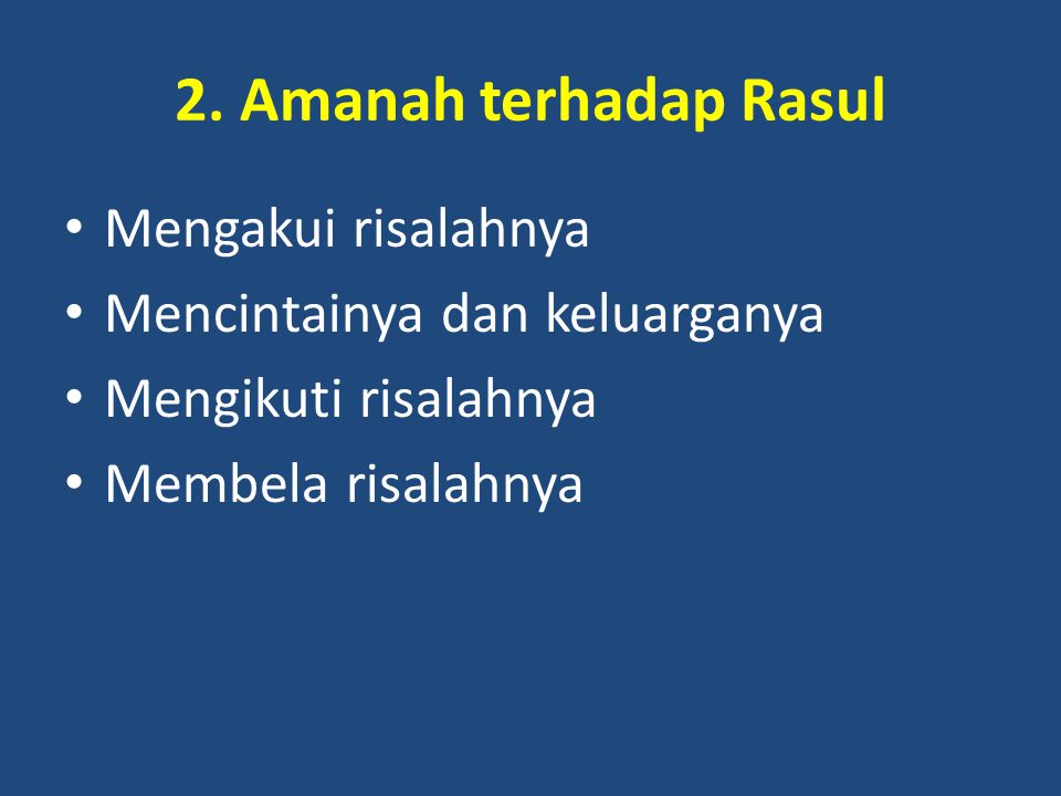 2. Amanah terhadap Rasul Mengakui risalahnya