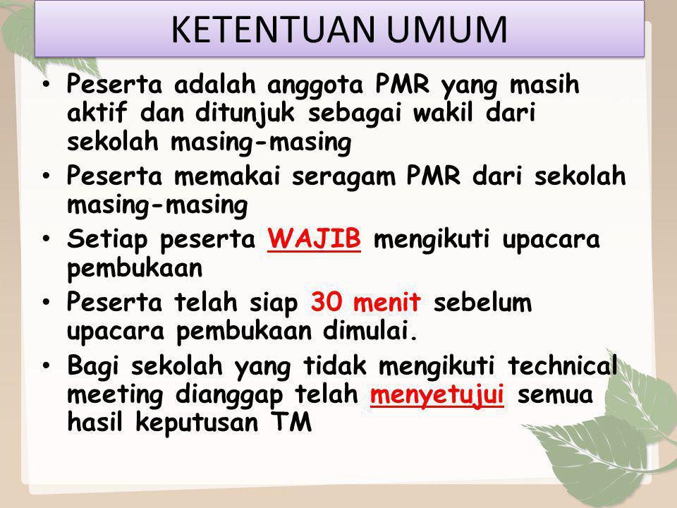 KETENTUAN UMUM Peserta adalah anggota PMR yang masih aktif dan ditunjuk sebagai wakil dari sekolah masing-masing.
