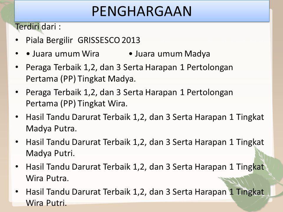 PENGHARGAAN Terdiri dari : Piala Bergilir GRISSESCO 2013