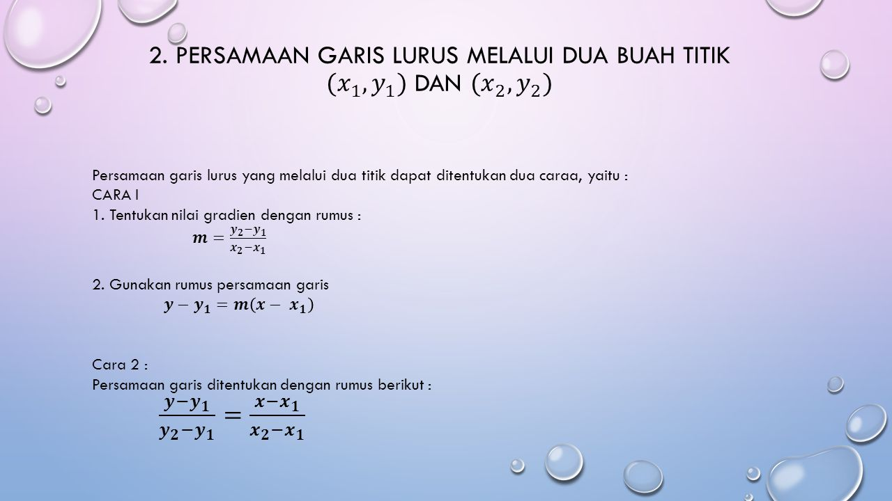 2. Persamaan Garis Lurus melalui dua buah titik (𝑥 1 , 𝑦 1 ) dan (𝑥 2 , 𝑦 2 )
