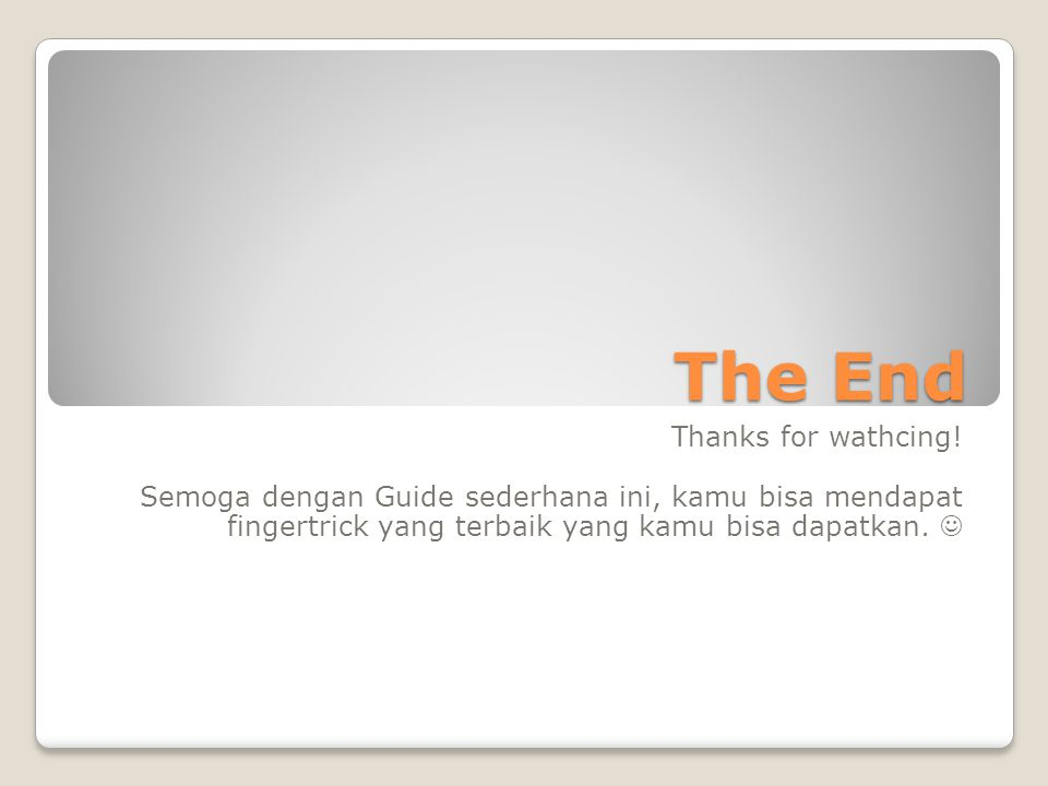 The End Thanks for wathcing!