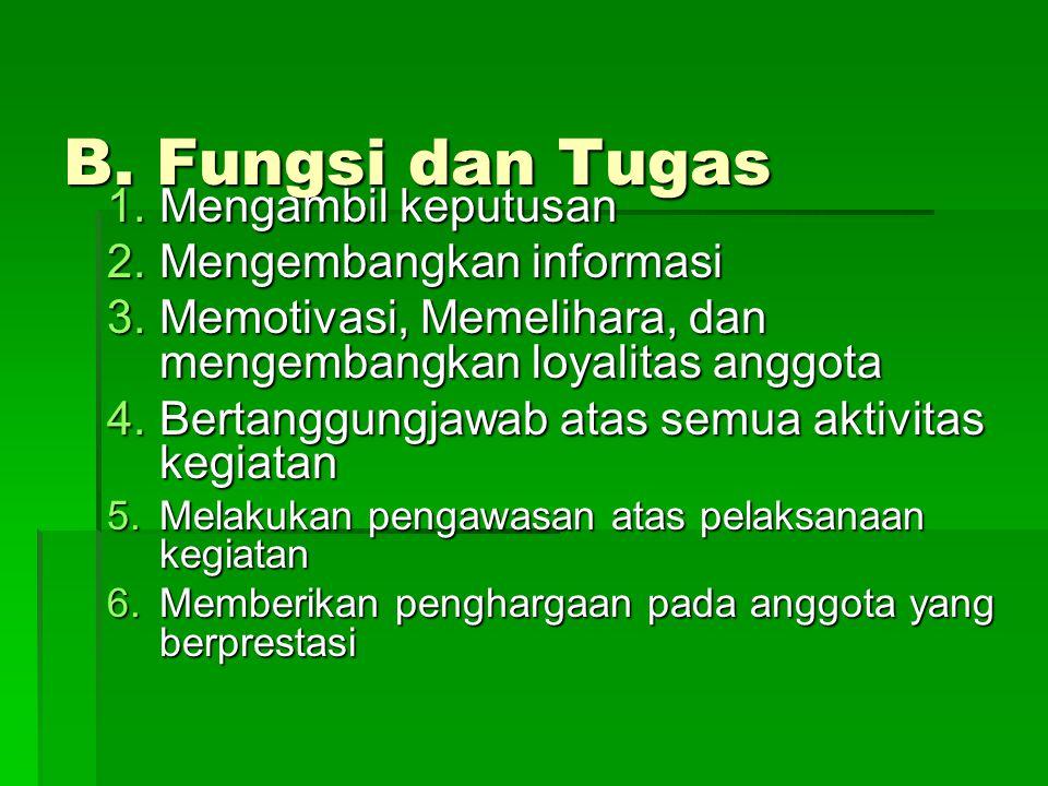 B. Fungsi dan Tugas Mengambil keputusan Mengembangkan informasi