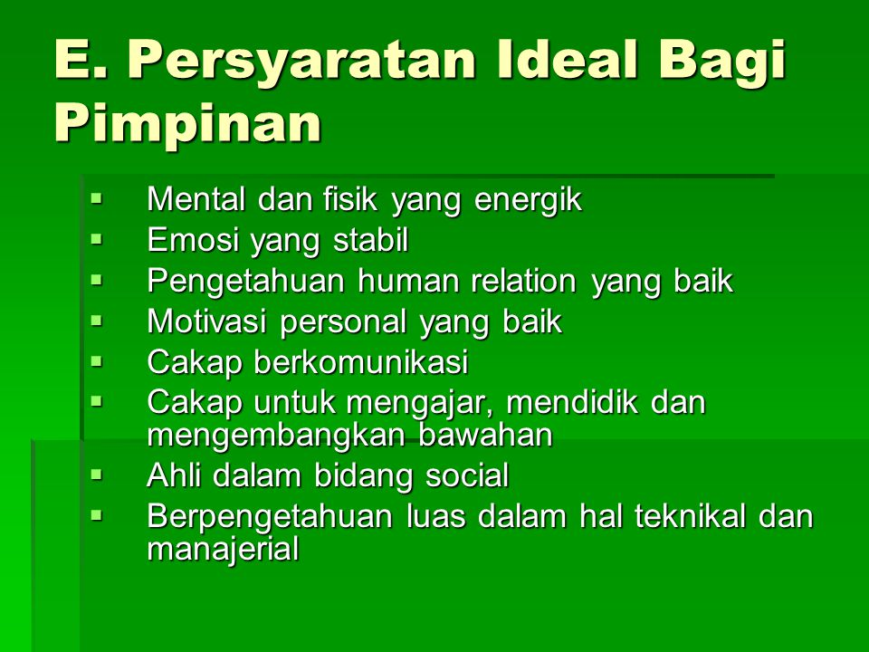 E. Persyaratan Ideal Bagi Pimpinan