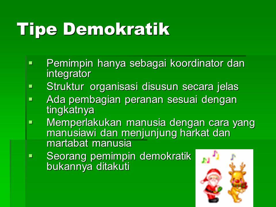 Tipe Demokratik Pemimpin hanya sebagai koordinator dan integrator