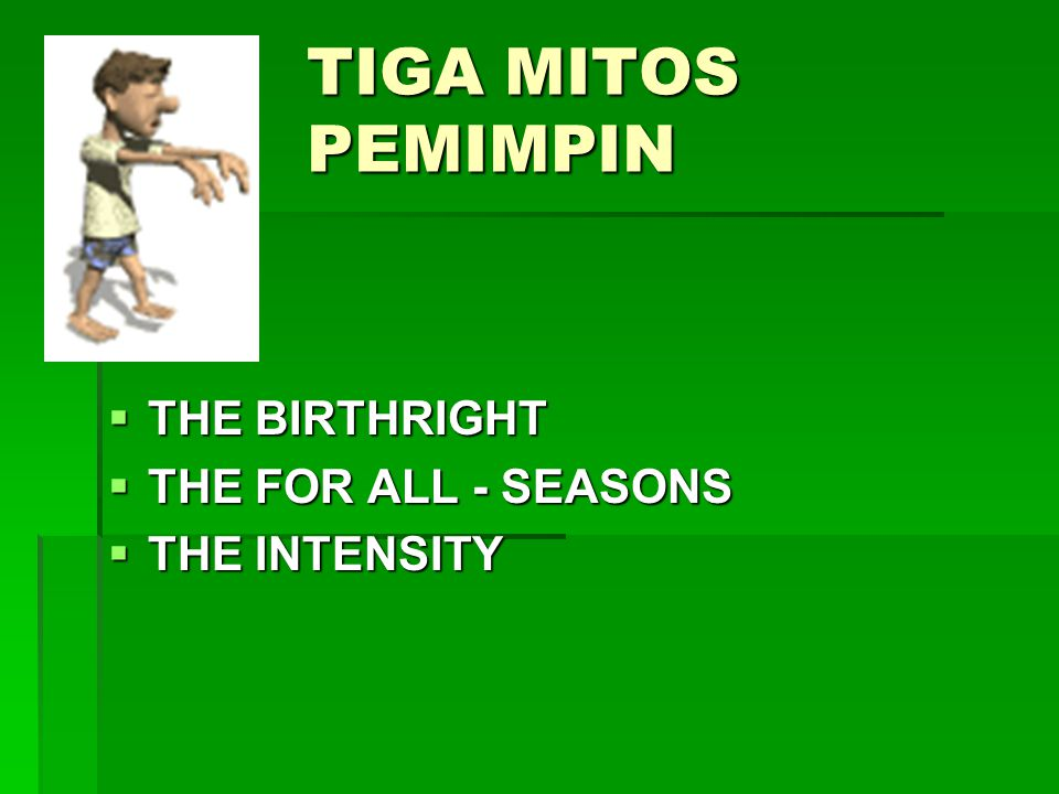 TIGA MITOS PEMIMPIN THE BIRTHRIGHT THE FOR ALL - SEASONS THE INTENSITY