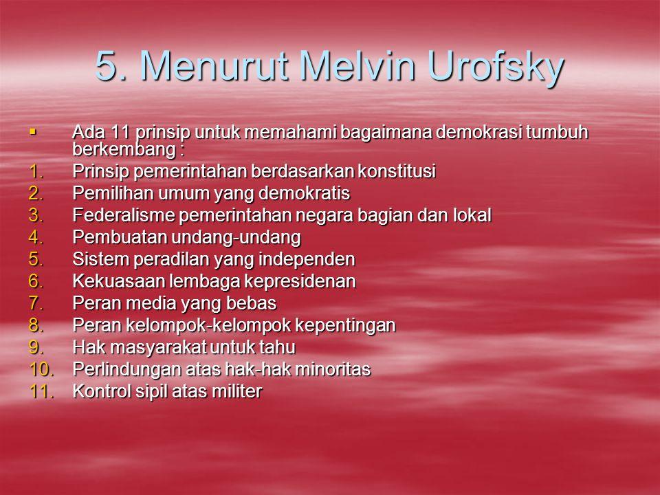 5. Menurut Melvin Urofsky