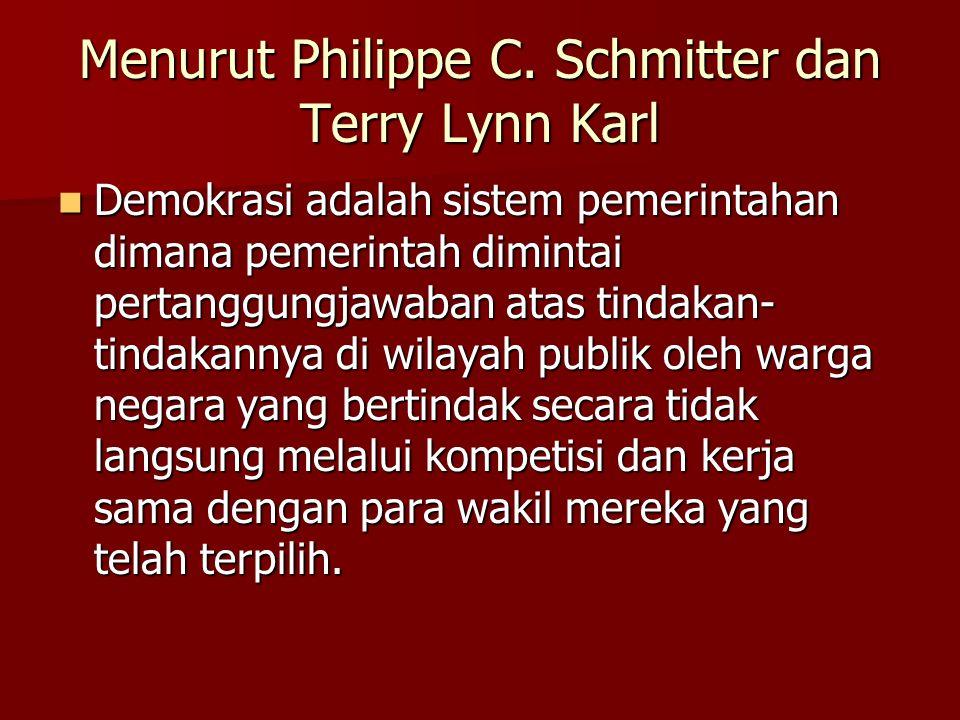 Menurut Philippe C. Schmitter dan Terry Lynn Karl