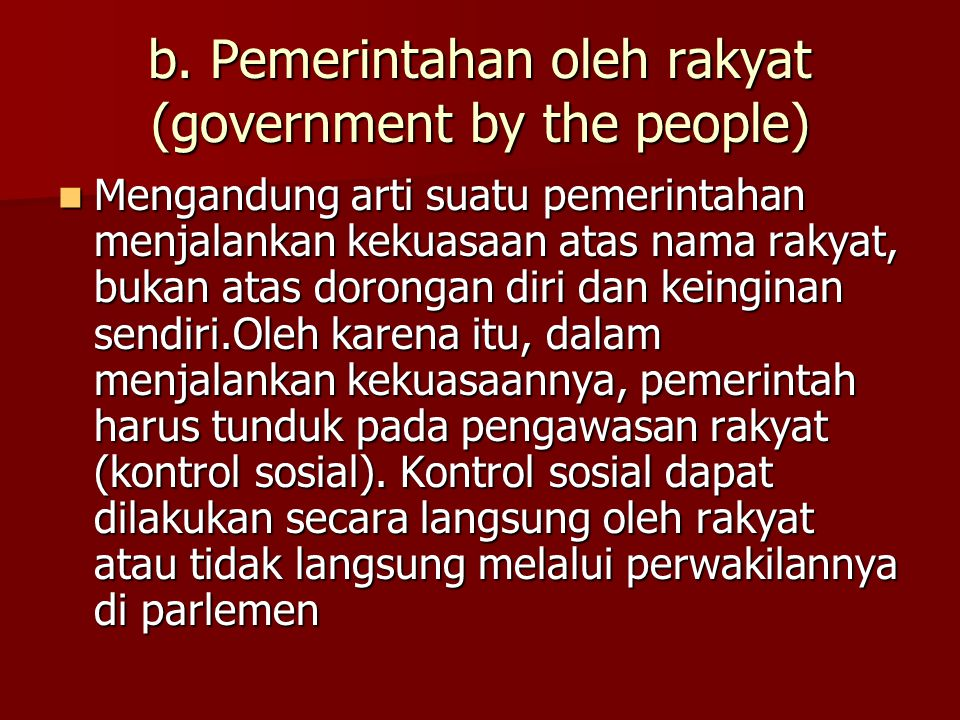 b. Pemerintahan oleh rakyat (government by the people)