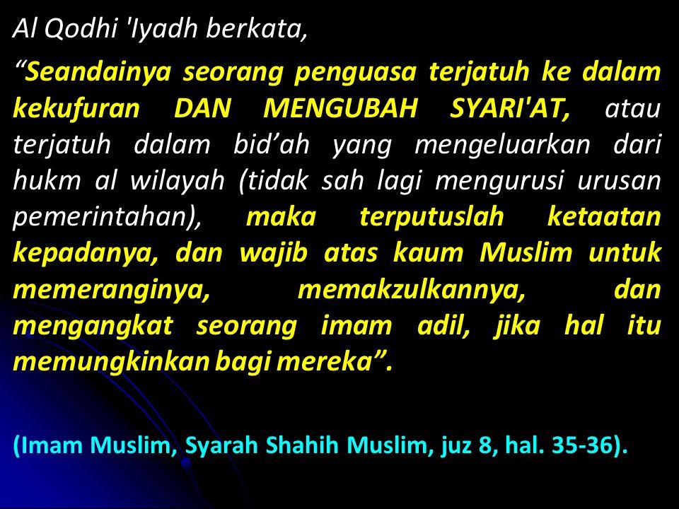 Al Qodhi Iyadh berkata,