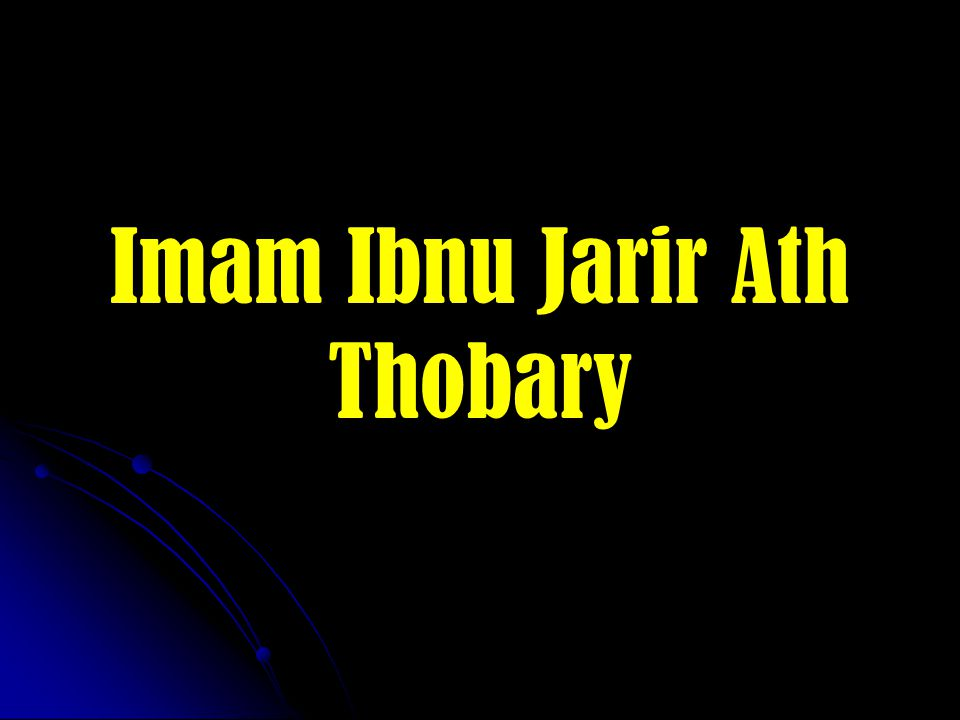 Imam Ibnu Jarir Ath Thobary