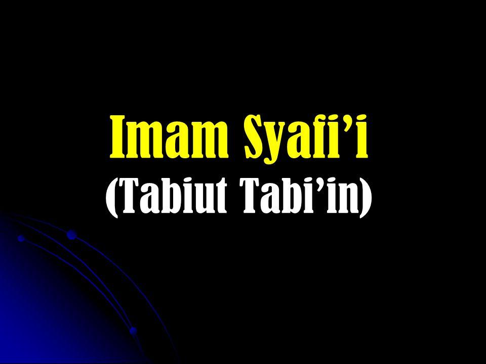 Imam Syafi'i (Tabiut Tabi'in)