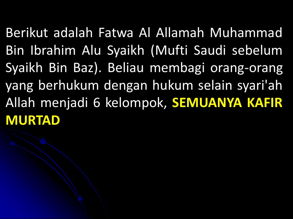 Berikut adalah Fatwa Al Allamah Muhammad Bin Ibrahim Alu Syaikh (Mufti Saudi sebelum Syaikh Bin Baz).