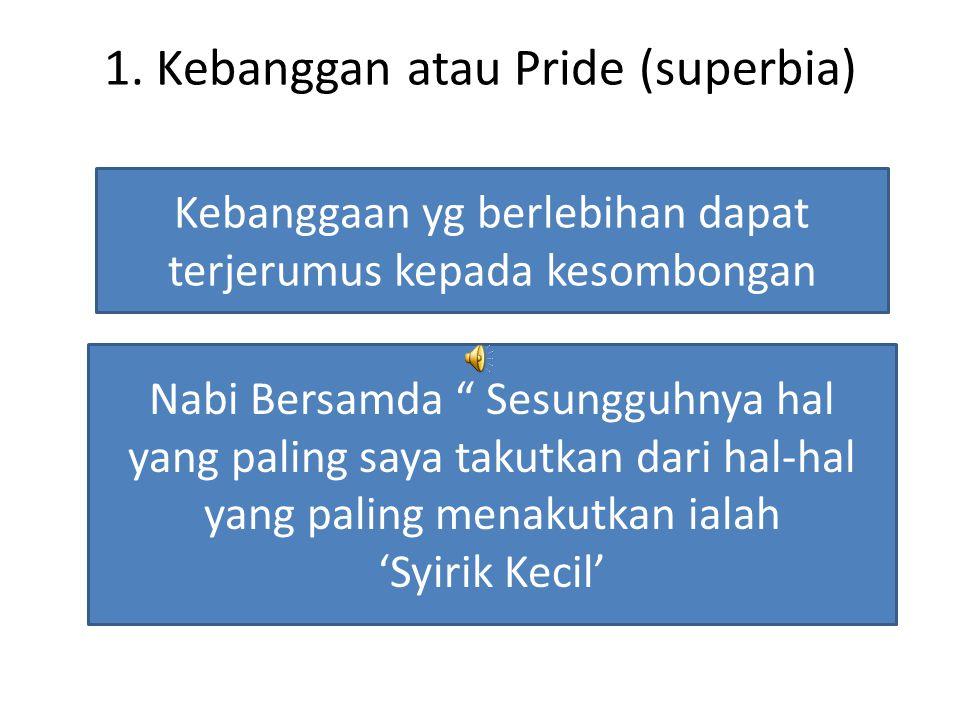 1. Kebanggan atau Pride (superbia)