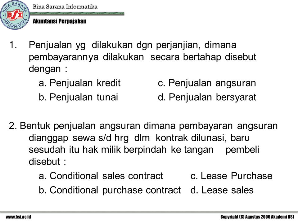 Penjualan yg dilakukan dgn perjanjian, dimana pembayarannya dilakukan secara bertahap disebut dengan :