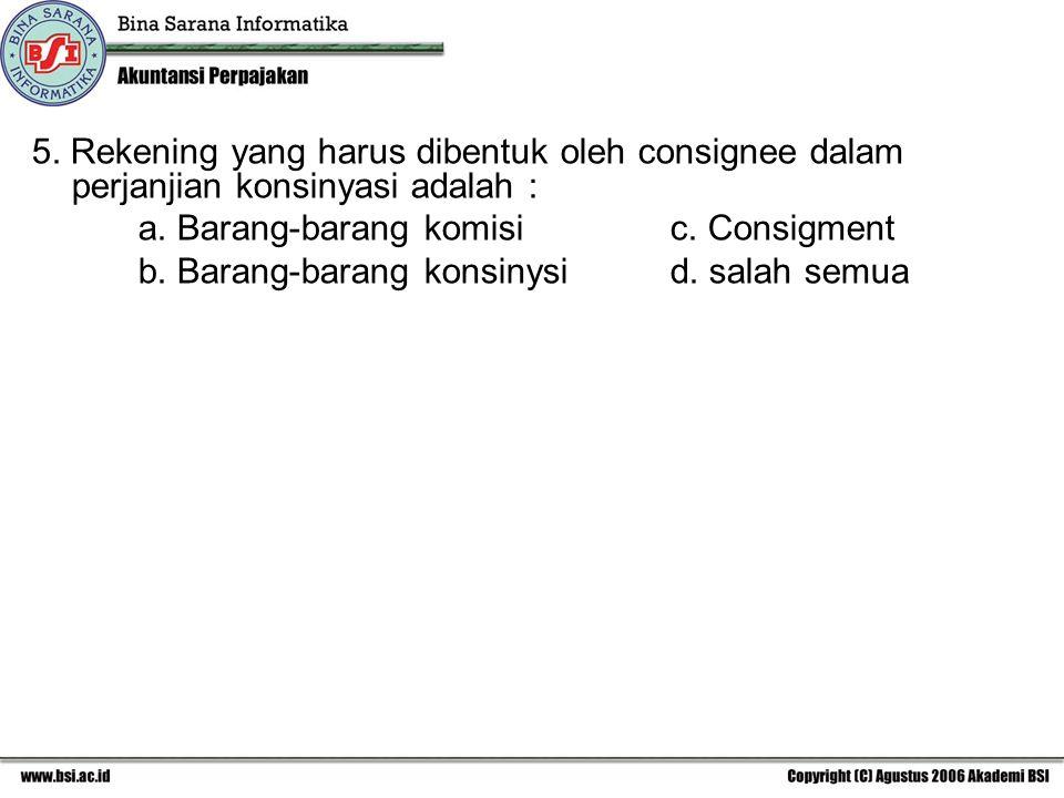 5. Rekening yang harus dibentuk oleh consignee dalam perjanjian konsinyasi adalah :