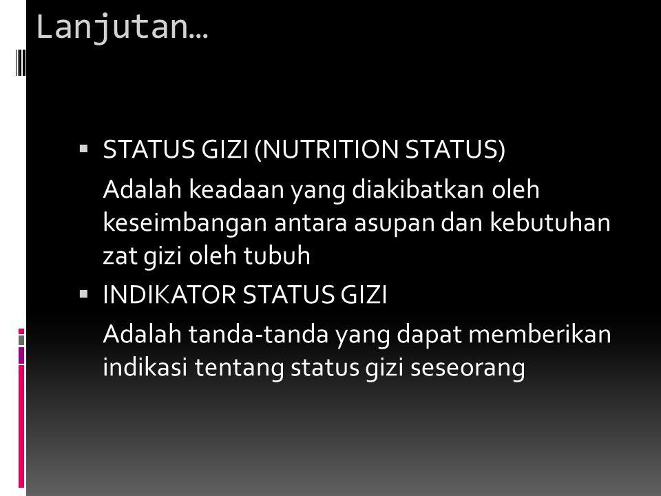 Lanjutan… STATUS GIZI (NUTRITION STATUS)