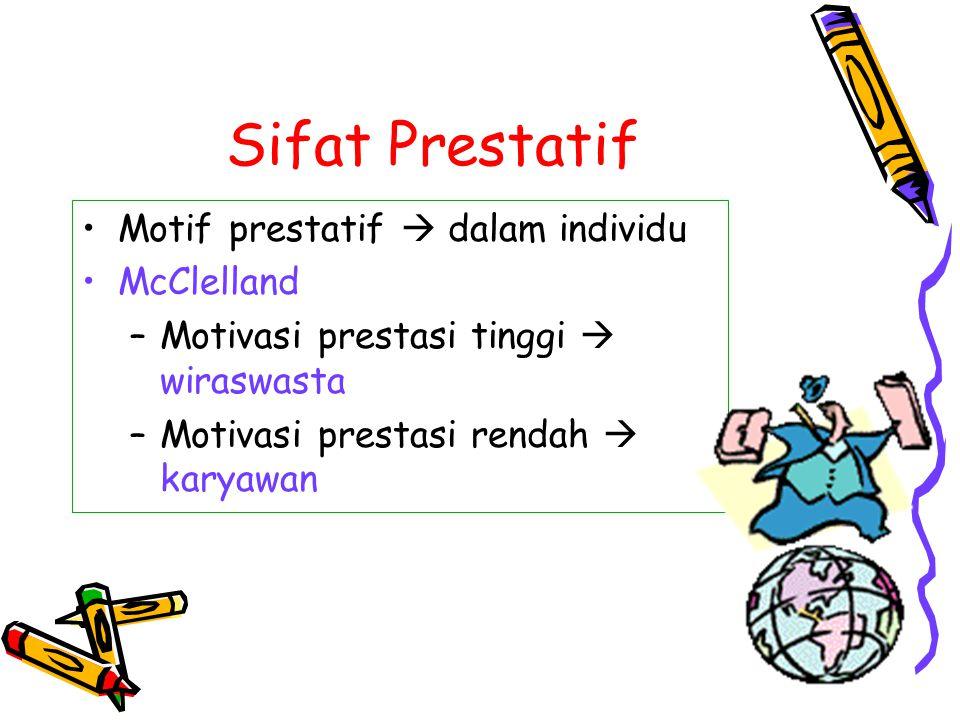 Sifat Prestatif Motif prestatif  dalam individu McClelland