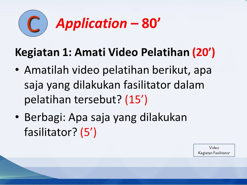 C Application – 80' Kegiatan 1: Amati Video Pelatihan (20')