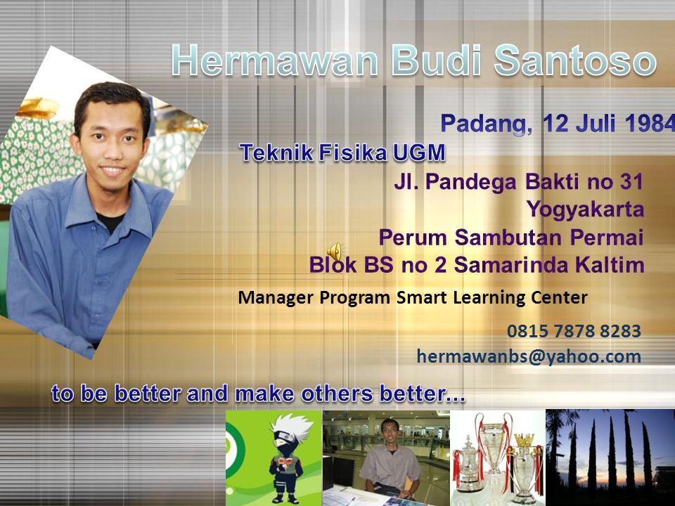 Hermawan Budi Santoso Padang, 12 Juli 1984 Teknik Fisika UGM