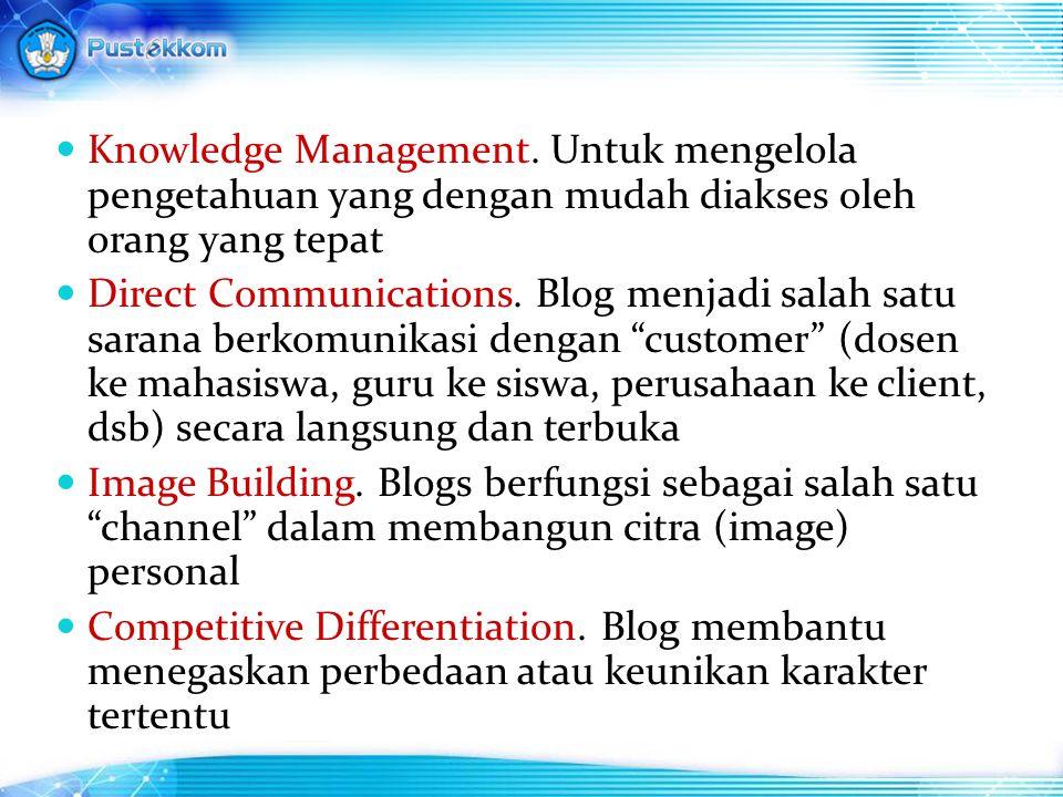 Knowledge Management. Untuk mengelola pengetahuan yang dengan mudah diakses oleh orang yang tepat