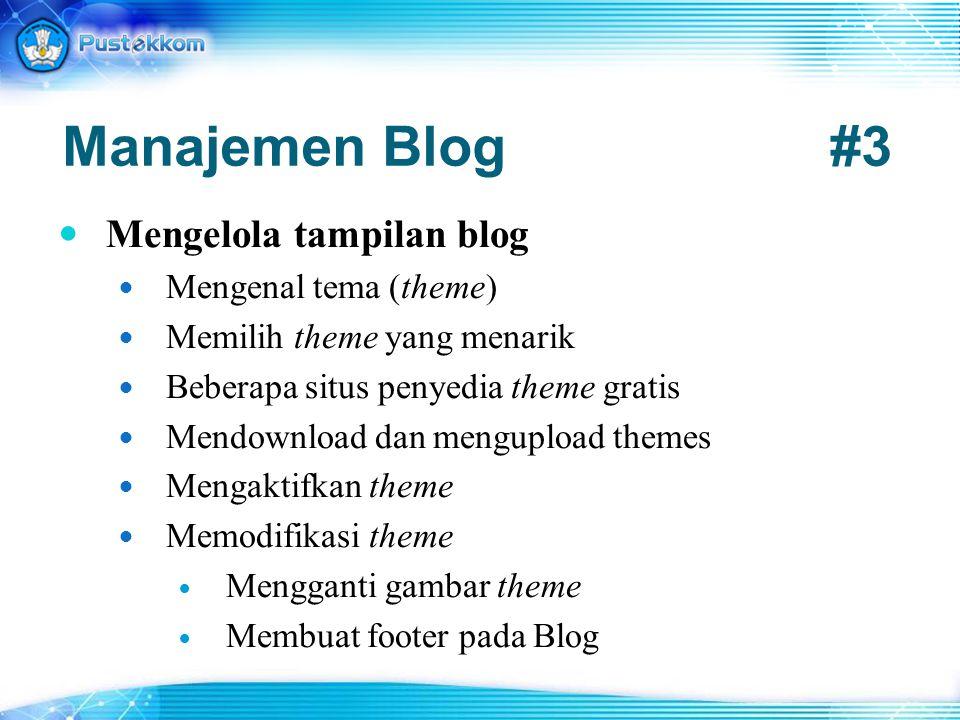 Manajemen Blog #3 Mengelola tampilan blog Mengenal tema (theme)