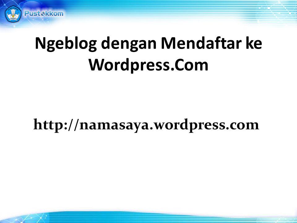 Ngeblog dengan Mendaftar ke Wordpress.Com