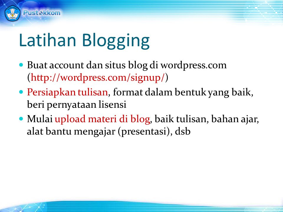 Latihan Blogging Buat account dan situs blog di wordpress.com (http://wordpress.com/signup/)