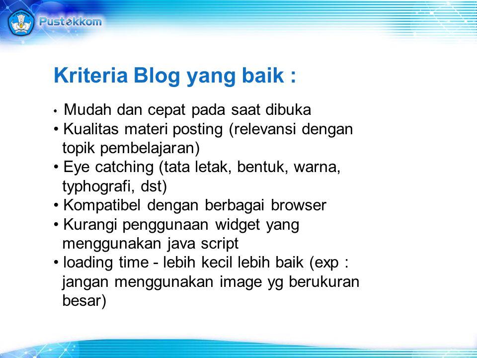 Kriteria Blog yang baik :