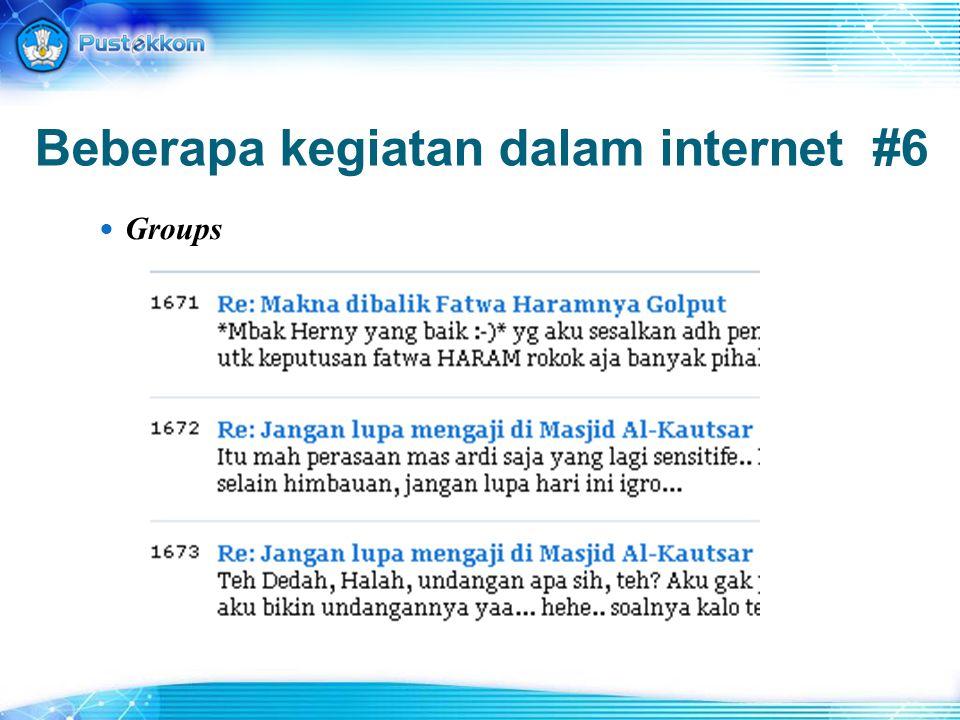 Beberapa kegiatan dalam internet #6