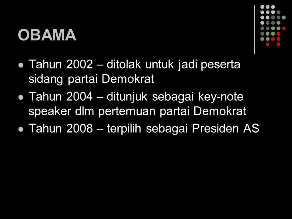 OBAMA Tahun 2002 – ditolak untuk jadi peserta sidang partai Demokrat