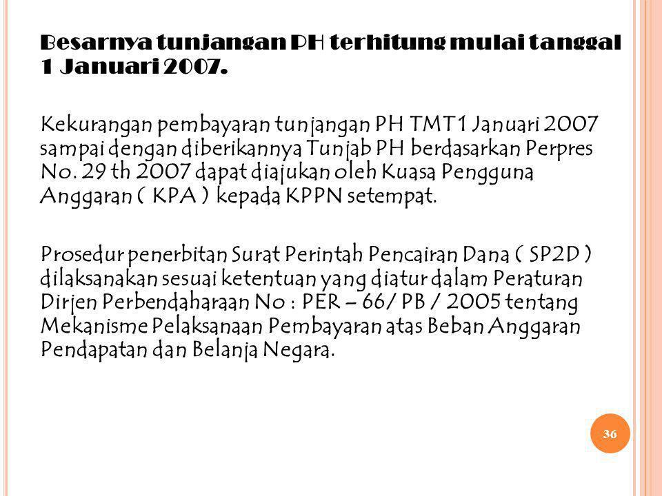 Besarnya tunjangan PH terhitung mulai tanggal 1 Januari 2007