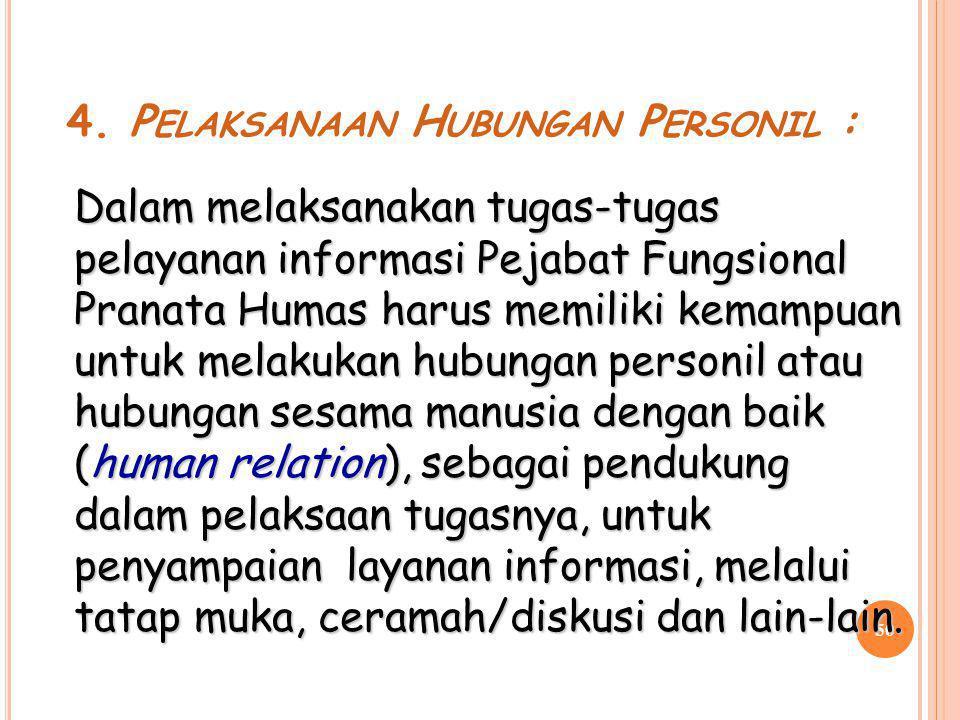 4. Pelaksanaan Hubungan Personil :