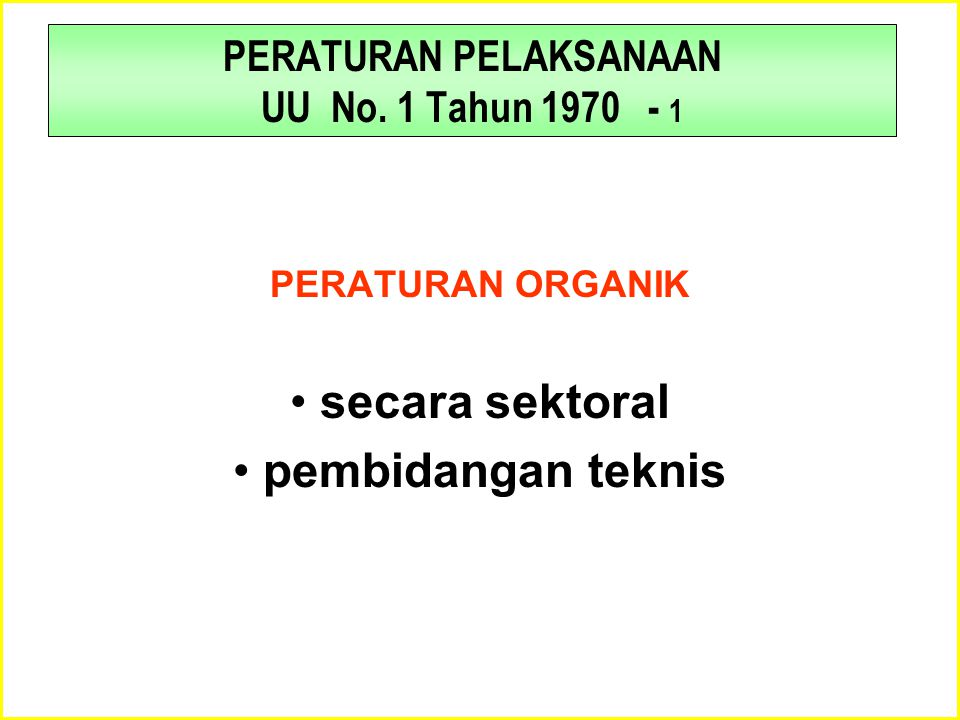 PERATURAN PELAKSANAAN UU No. 1 Tahun 1970 - 1