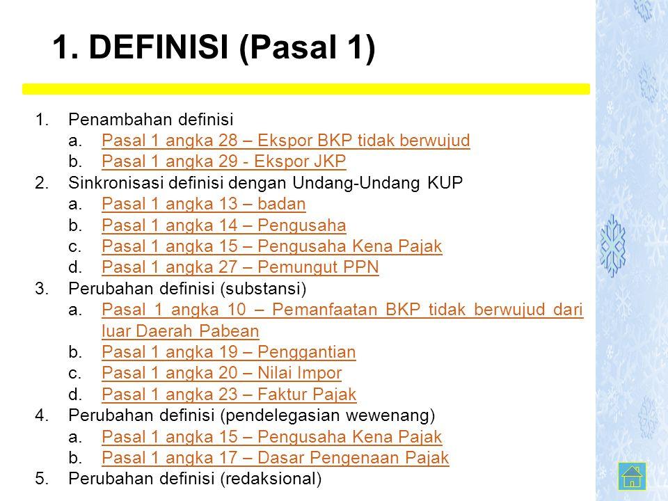 1. DEFINISI (Pasal 1) Penambahan definisi