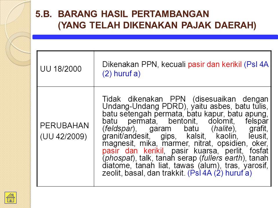 5.B. BARANG HASIL PERTAMBANGAN (YANG TELAH DIKENAKAN PAJAK DAERAH)