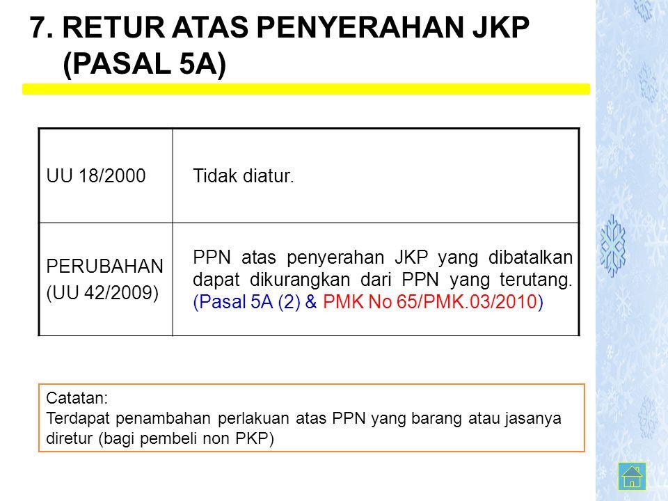 7. RETUR ATAS PENYERAHAN JKP (PASAL 5A)
