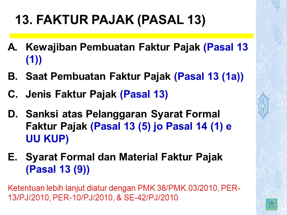 13. FAKTUR PAJAK (PASAL 13) A. Kewajiban Pembuatan Faktur Pajak (Pasal 13 (1)) B. Saat Pembuatan Faktur Pajak (Pasal 13 (1a))
