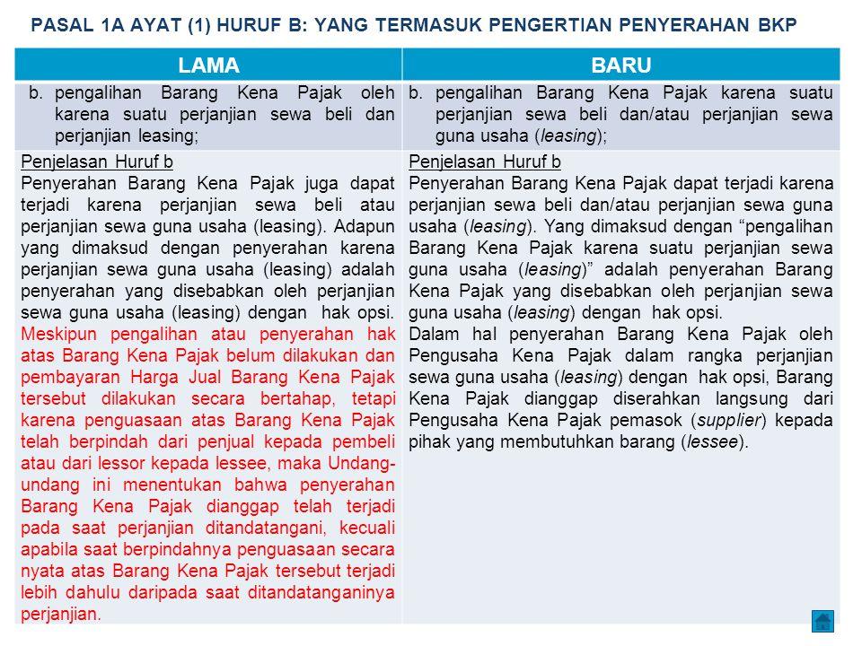 PASAL 1A AYAT (1) HURUF B: YANG TERMASUK PENGERTIAN PENYERAHAN BKP