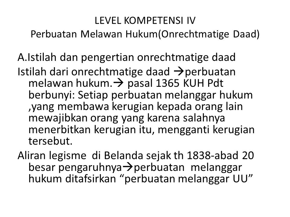 LEVEL KOMPETENSI IV Perbuatan Melawan Hukum(Onrechtmatige Daad)