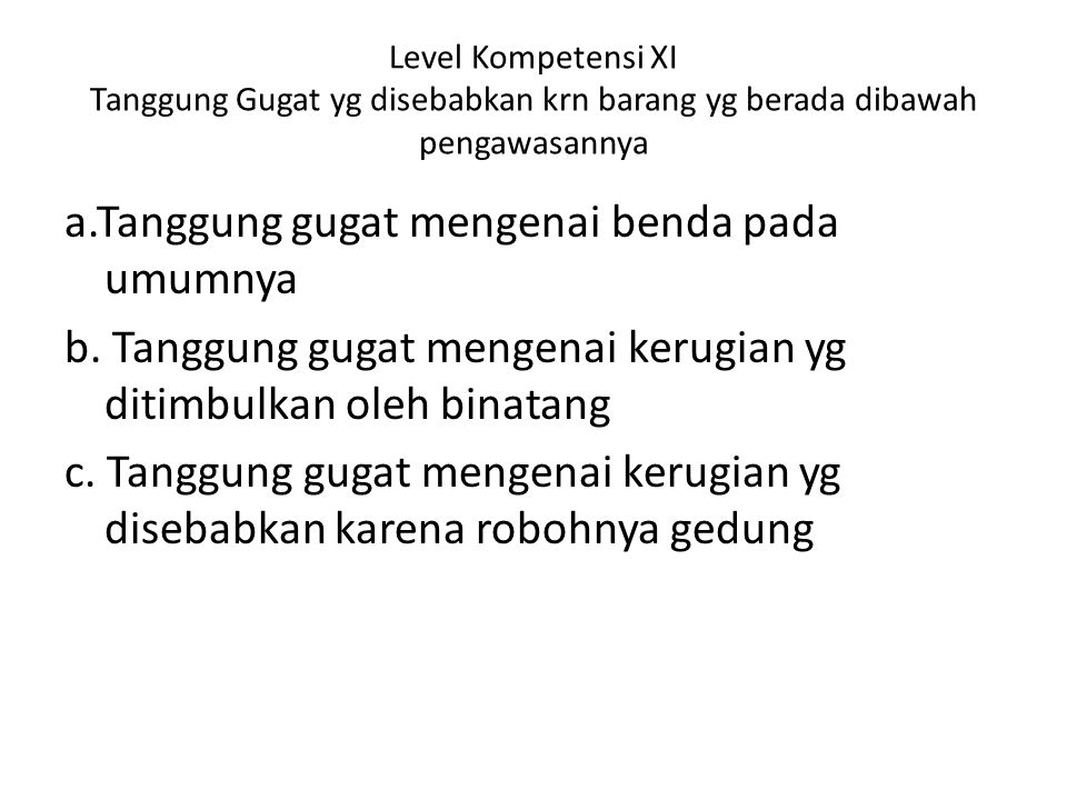 Level Kompetensi XI Tanggung Gugat yg disebabkan krn barang yg berada dibawah pengawasannya