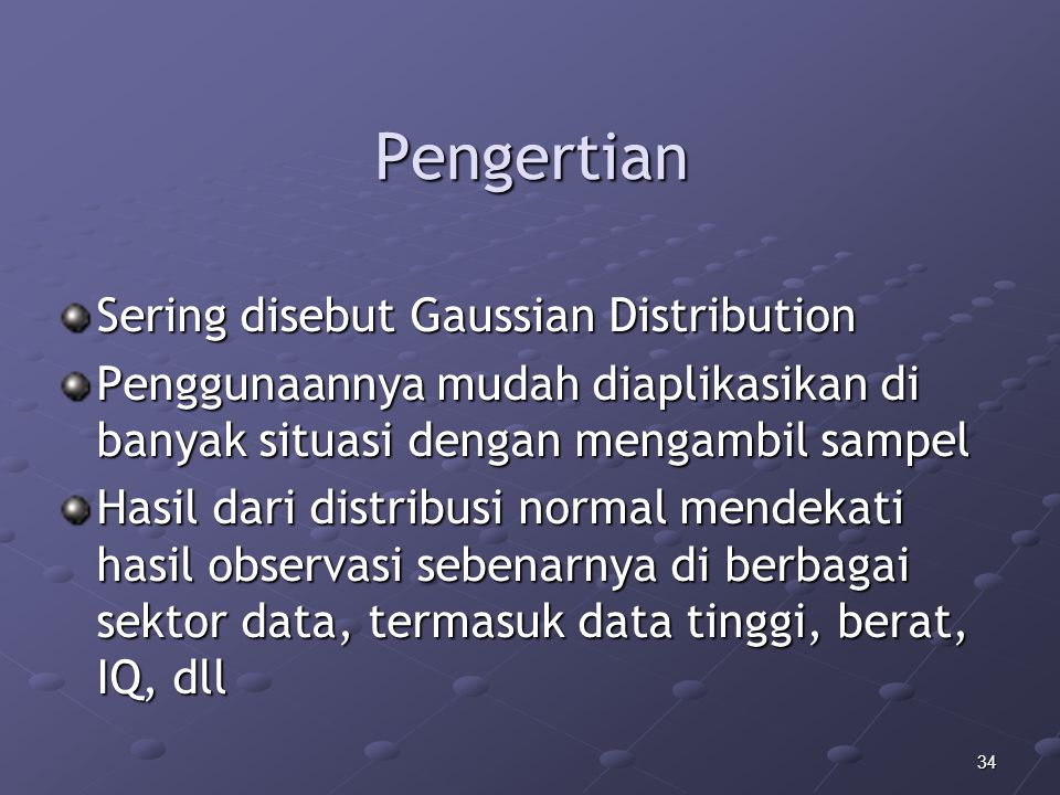 Pengertian Sering disebut Gaussian Distribution
