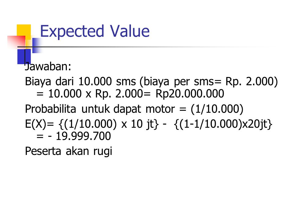 Expected Value Jawaban: