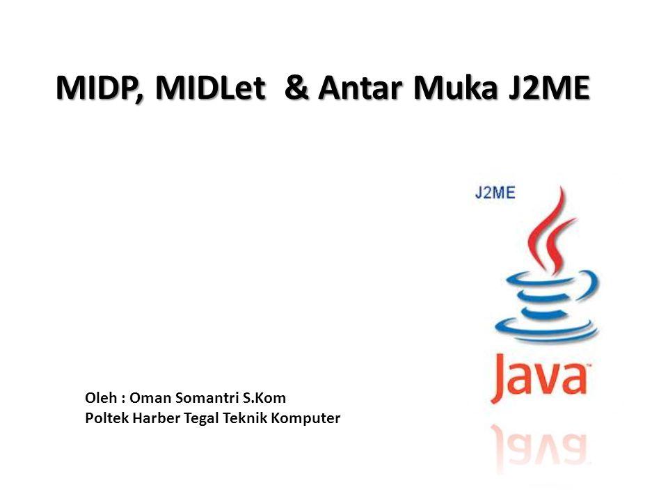 MIDP, MIDLet & Antar Muka J2ME