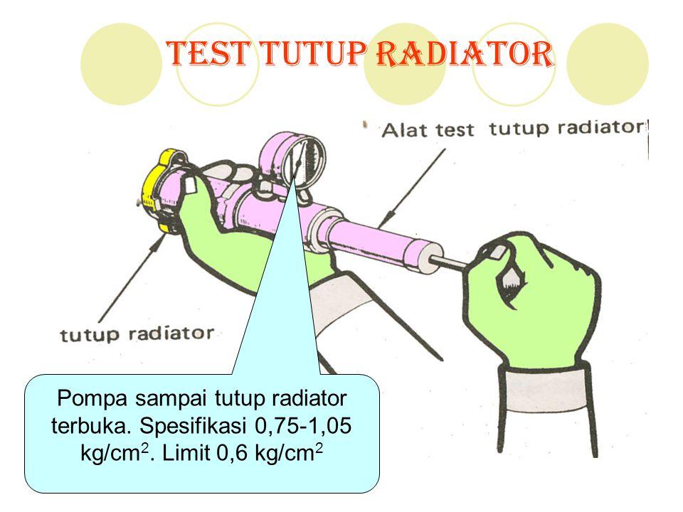 Test Tutup Radiator Pompa sampai tutup radiator terbuka.